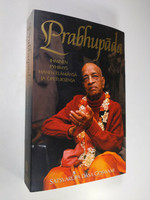 Prabhupada : Ihminen, pyhimys, hänen elämänsä ja opetuksensa (new)