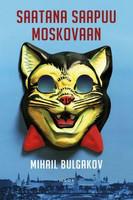 MIHAIL BULGAKOV Saatana saapuu Moskovaan (Käytetty, ei kansipaperia)