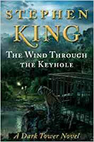 The Dark Tower: The Wind Through the Keyhole by Stephen King (used)