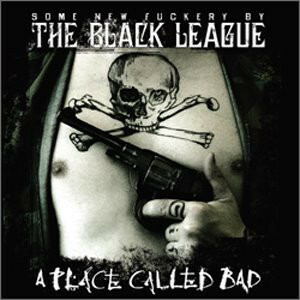 The Black League – A Place Called Bad (CD, used)