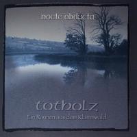 Nocte Obducta – Totholz (Ein Raunen Aus Dem Klammwald) (CD, uusi)