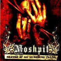 Moshpit  – Mirror Of An Unbroken Faith (LP, käytetty)