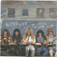 Twisted Sister – Be Chrool To Your Scuel 7
