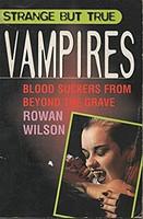Strange But True Vampires by Rowan Wilson (käytetty)