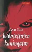 KADOTETTUJEN KUNINGATAR- Anne Rice (käytetty)