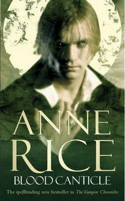 Blood Canticle by Anne Rice (used)