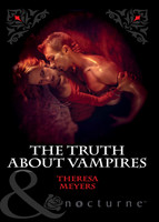 The Truth About Vampires by Theresa Meyers (used)