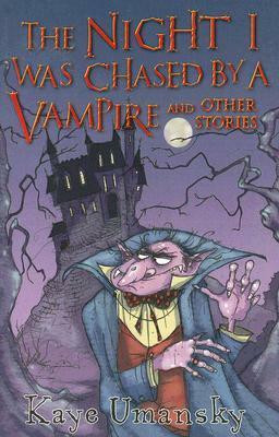 The Night I Was Chased By A Vampire And Other Stories by Kaye Umansky, Chris Mould (Illustrator) used