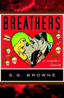 Breathers: A Zombie's Lament by S.G. Browne (käytetty)