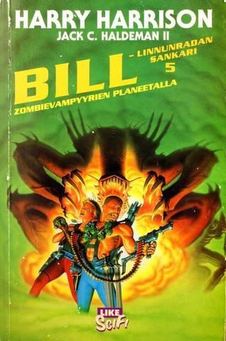Bill, linnunradan sankari zombievampyyrien planeetalla (käytetty)