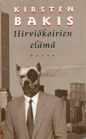 Hirviökoirien elämä  - Kirsten Bakis (used)