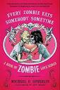 Every Zombie Eats Somebody Sometime: A Book of Zombie Love Songs (käytetty)