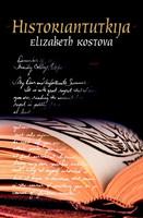 Elizabeth Kostova - Historiantutkija (käytetty)