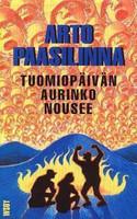 Paasilinna Arto -  Tuomiopäivän aurinko nousee (käytetty)