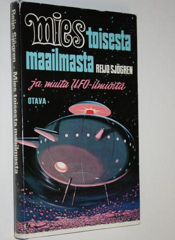 Sjögren Reijo - MIES TOISESTA MAAILMASTA JA MUITA UFO-ILMIÖITÄ (used)