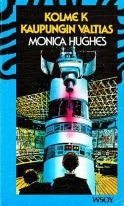 Monica Hughes - Kolme K – kaupungin valtias (käytetty)