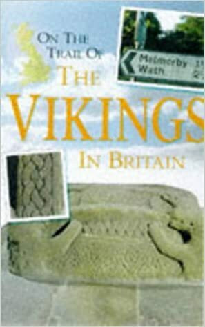 On the Trail of the Vikings in Britain (used)