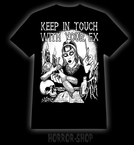 Keep in touch with your ex t-shirt