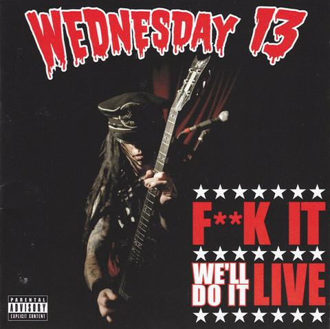 Wednesday 13 – F**k It We'll Do It Live (CD, new)