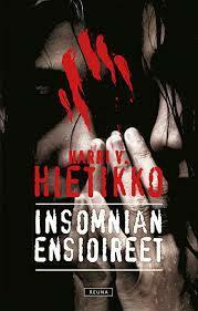 Harri V. Hietikko - Insomnian ensioireet (used)