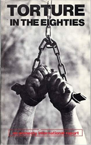 Torture in the Eighties: An Amnesty International Report Paperback – January 1, 1984 by Amnesty International (used)