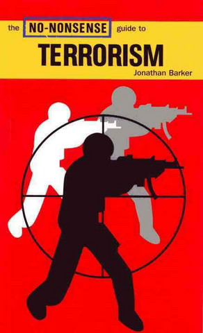 The No-Nonsense Guide to Terrorism by Jonathan Barker (used)