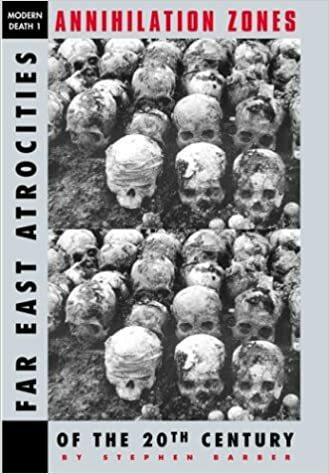 Annihilation Zones: Far East Atrocities of the 20th Century by Stephen Barber (used)