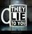 They lie to you (mug)