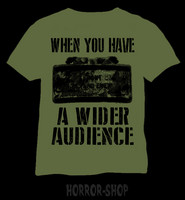When you have a wider audience, T-shirt