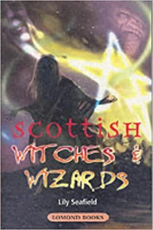 Scottish Witches and Wizards by Lily Seafield
