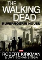 Jay Bonansinga, Robert Kirkman; The Walking Dead – Kuvernöörin nousu (käytetty)