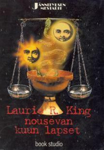 King, Laurie R. - Nousevan kuun lapset (used)