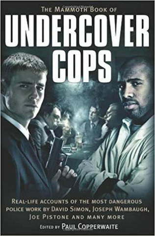 The Mammoth Book of Undercover Cops by  Paul Copperwaite (käytetty)