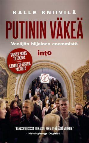Kalle Kniivilä -   Putinin väkeä – Venäjän hiljainen enemmistö (käytetty)