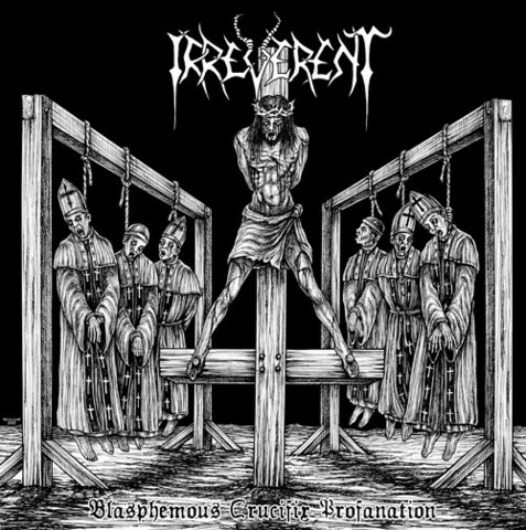 Irreverent – Blasphemous Crucifix Profanantion (CD, uusi)