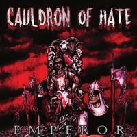Cauldron Of Hate – Emperor (CD, new)