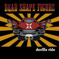 Dead Shape Figure - Dev!lle Ride (CD, new)