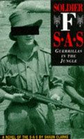 Soldier F : SAS - Guerrillas in the Jungle by Clarke, Shaun (used)