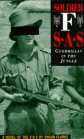 Soldier F : SAS - Guerrillas in the Jungle  by Clarke, Shaun (käytetty)