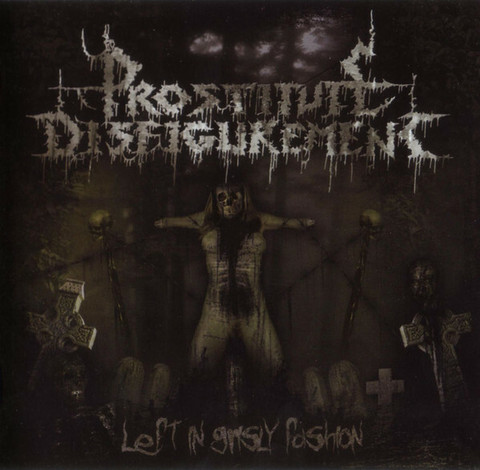 Prostitute Disfigurement – Left In Grisly Fashion (CD, used)