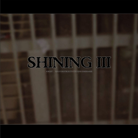 Shining – III Angst - Självdestruktivitetens Emissarie (CD, uusi)