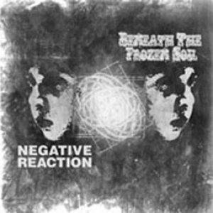 Beneath The Frozen Soil / Negative Reaction – Beneath The Frozen Soil / Negative Reaction (split CD, new)