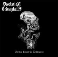 Desolation Triumphalis – Forever Bound To Nothingness (CD, uusi)