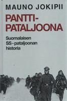 Mauno Jokipii - Panttipataljoona: Suomalaisen SS-pataljoonan historia (used)