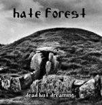 HATE FOREST, Dead But Dreaming (New)