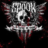 SPOOK, THE - Let there be dark (uusi)