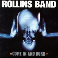 Rollins band - Come in and burn (CD, Käytetty)