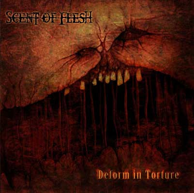 Scent of Flesh - Deform in Torture (CD, Used)