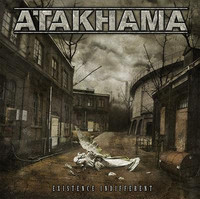 Atakhama - Existence Indifferent (New)