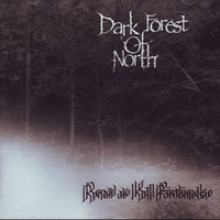 Dark Forest of North - Renad av Kall Fördömelse (New)